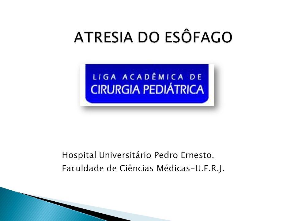 - Hospital Universitário Pedro Ernesto. - Faculdade de Ciências Médicas-U.E.R.J.