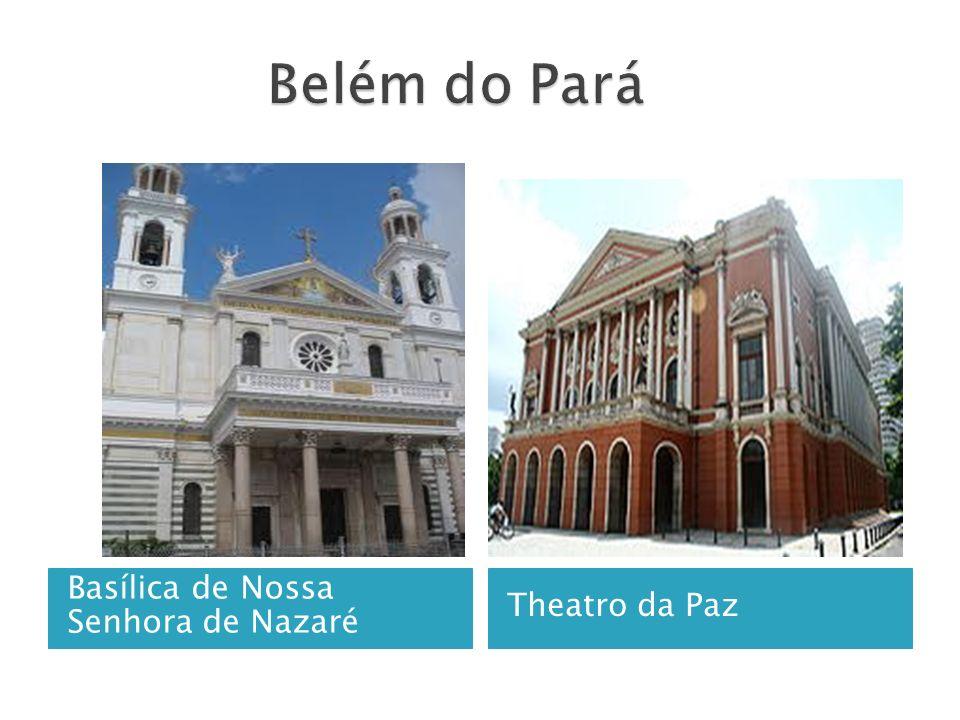 Basílica de Nossa Senhora de Nazaré Theatro da Paz