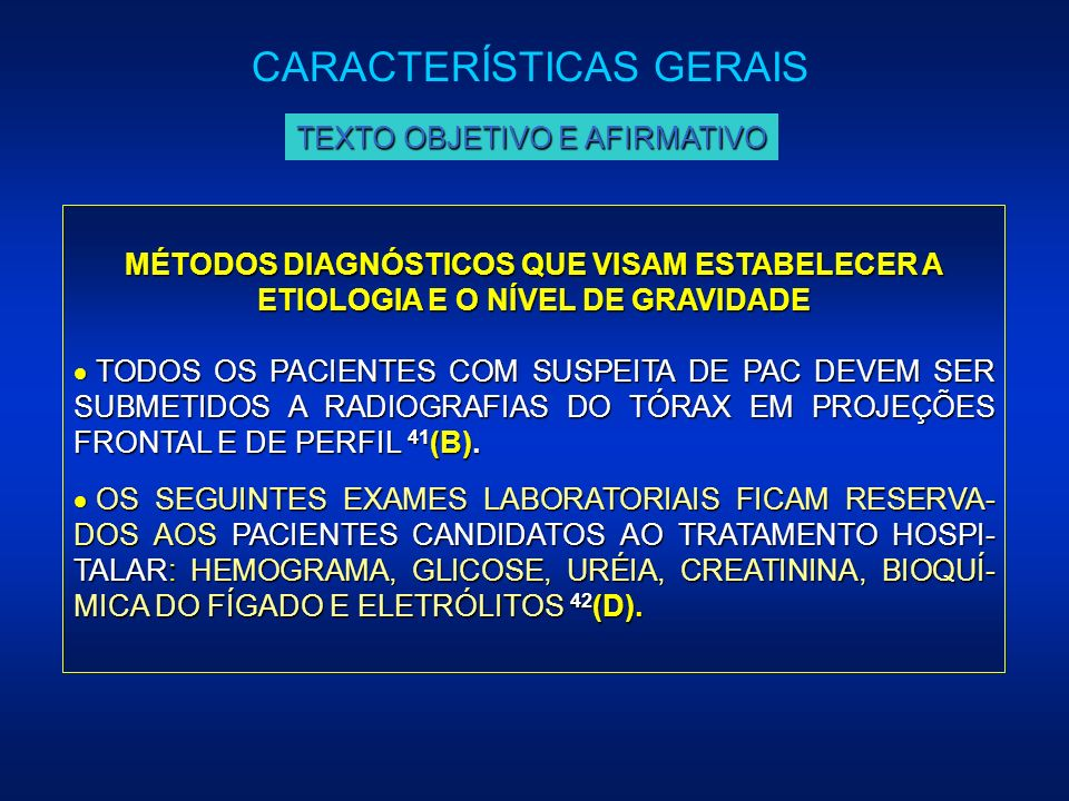 MÉTODOS DIAGNÓSTICOS QUE VISAM ESTABELECER A ETIOLOGIA E O NÍVEL DE GRAVIDADE TODOS OS PACIENTES COM SUSPEITA DE PAC DEVEM SER SUBMETIDOS A RADIOGRAFI