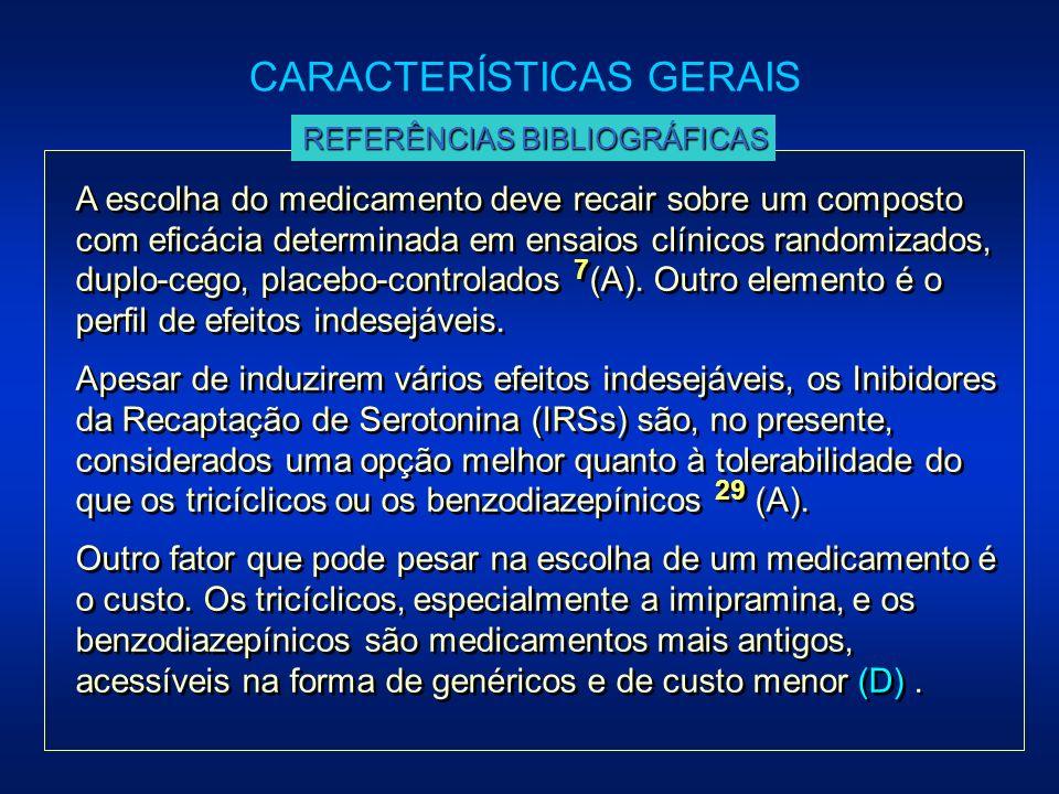 A escolha do medicamento deve recair sobre um composto com eficácia determinada em ensaios clínicos randomizados, duplo-cego, placebo-controlados 7 (A