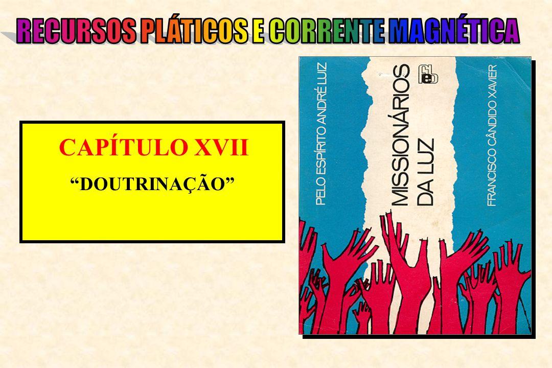 CAPÍTULO XVII DOUTRINAÇÃO