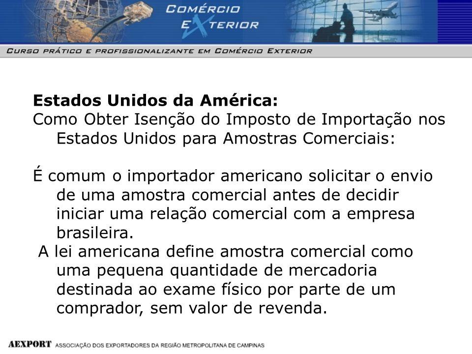 Estados Unidos da América: Como Obter Isenção do Imposto de Importação nos Estados Unidos para Amostras Comerciais: É comum o importador americano sol