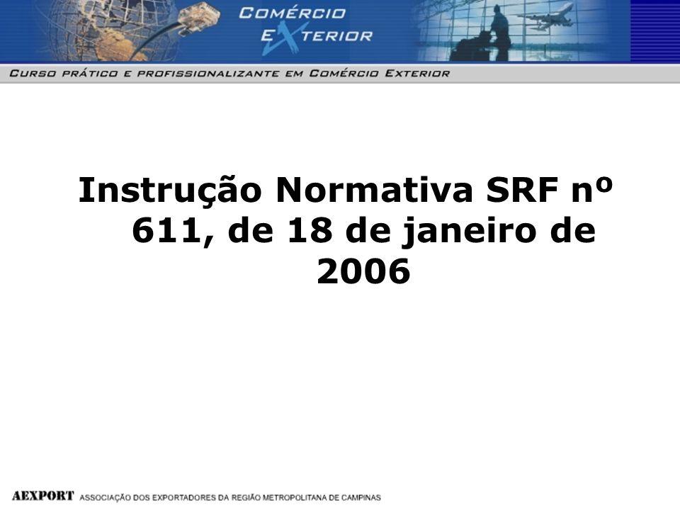 Instrução Normativa SRF nº 611, de 18 de janeiro de 2006