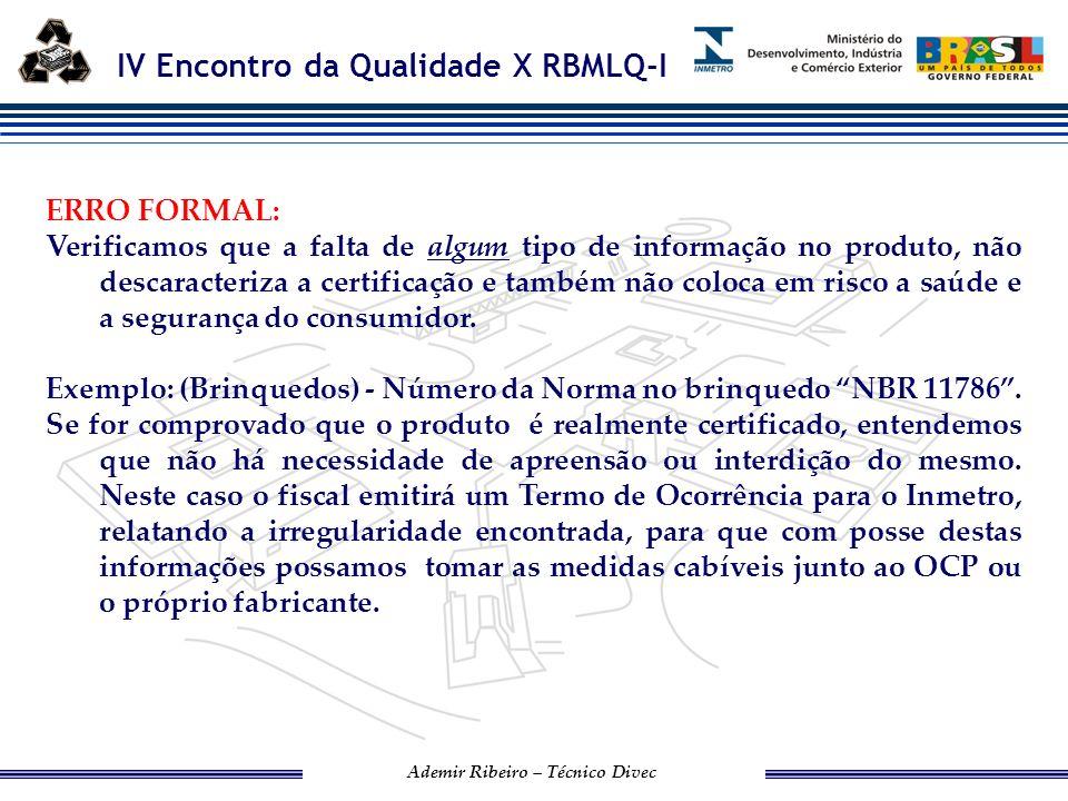IV Encontro da Qualidade X RBMLQ-I Ademir Ribeiro – Técnico Divec 2.Produtos que ostentam o selo de identificação.
