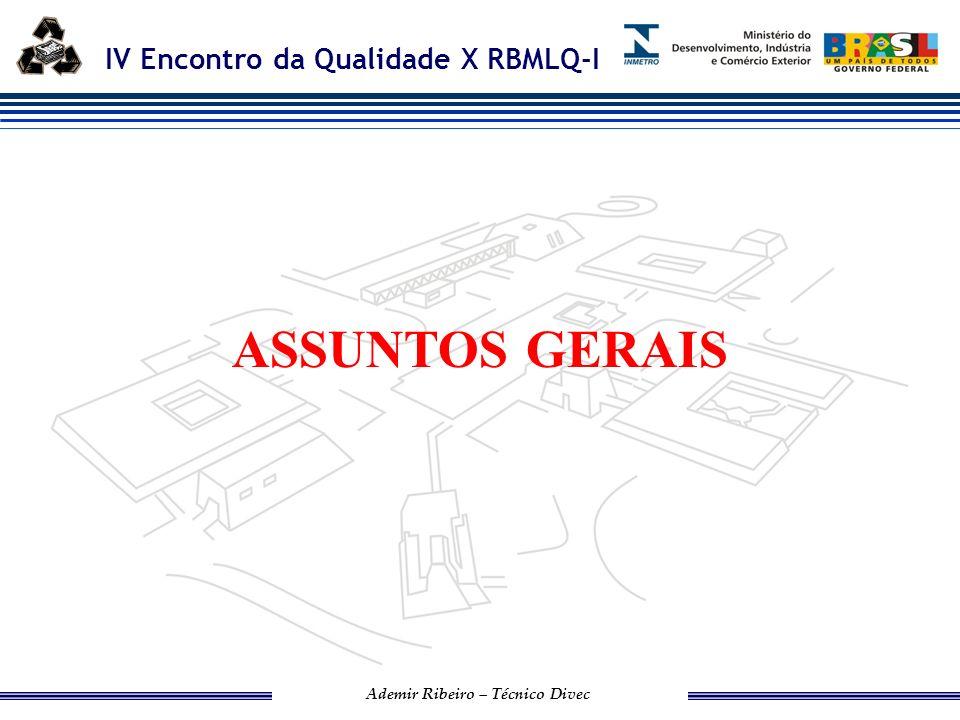 IV Encontro da Qualidade X RBMLQ-I Ademir Ribeiro – Técnico Divec Inmetro-RS 1 - Sejam revisados com enfoque jurídico os regulamentos técnicos existentes visando aprimorar e reduzir a quantidade destes.