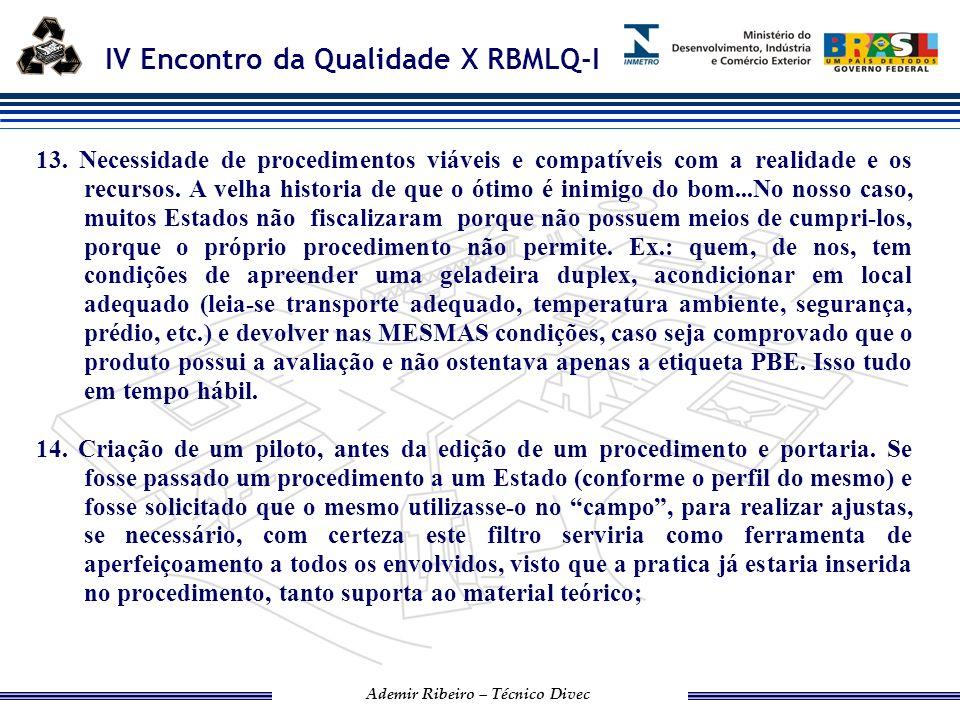 IV Encontro da Qualidade X RBMLQ-I Ademir Ribeiro – Técnico Divec 15.