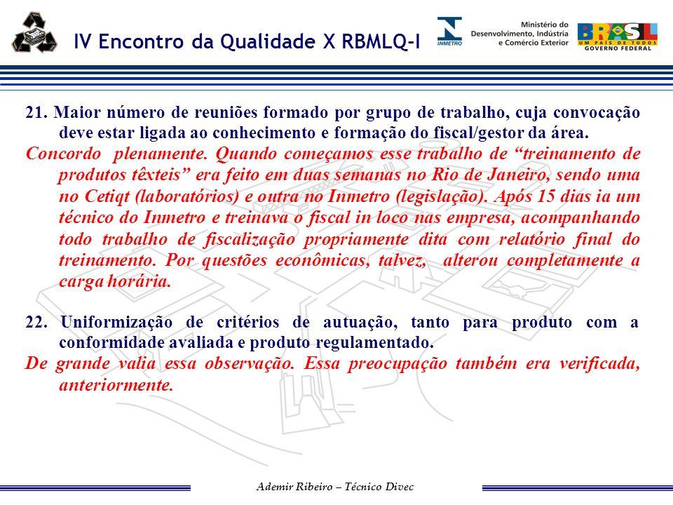 IV Encontro da Qualidade X RBMLQ-I Ademir Ribeiro – Técnico Divec 23.