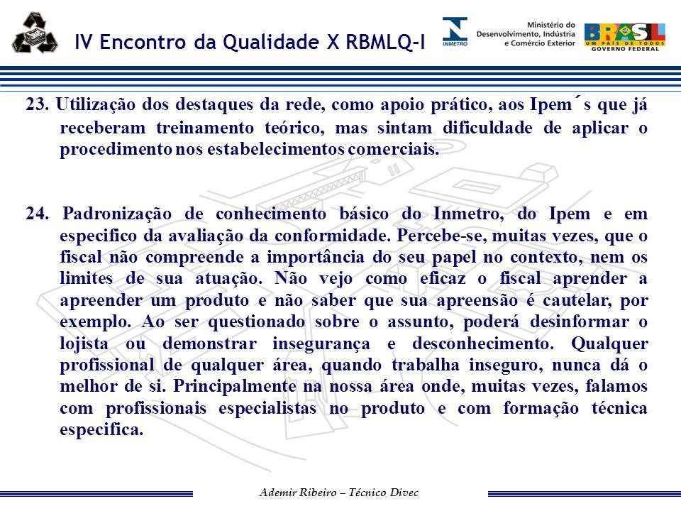 IV Encontro da Qualidade X RBMLQ-I Ademir Ribeiro – Técnico Divec 25.
