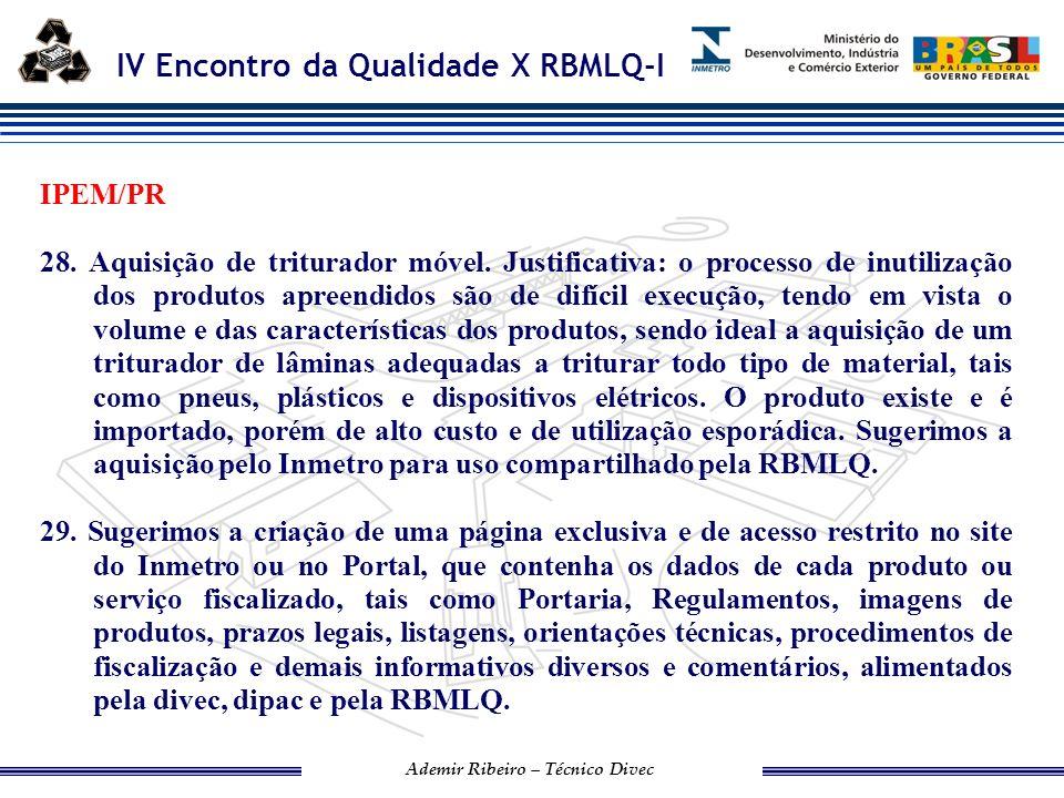 IV Encontro da Qualidade X RBMLQ-I Ademir Ribeiro – Técnico Divec 30.