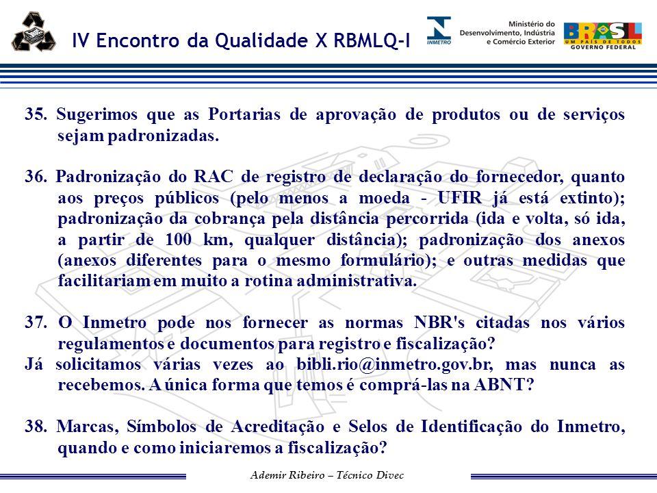 IV Encontro da Qualidade X RBMLQ-I Ademir Ribeiro – Técnico Divec 39.