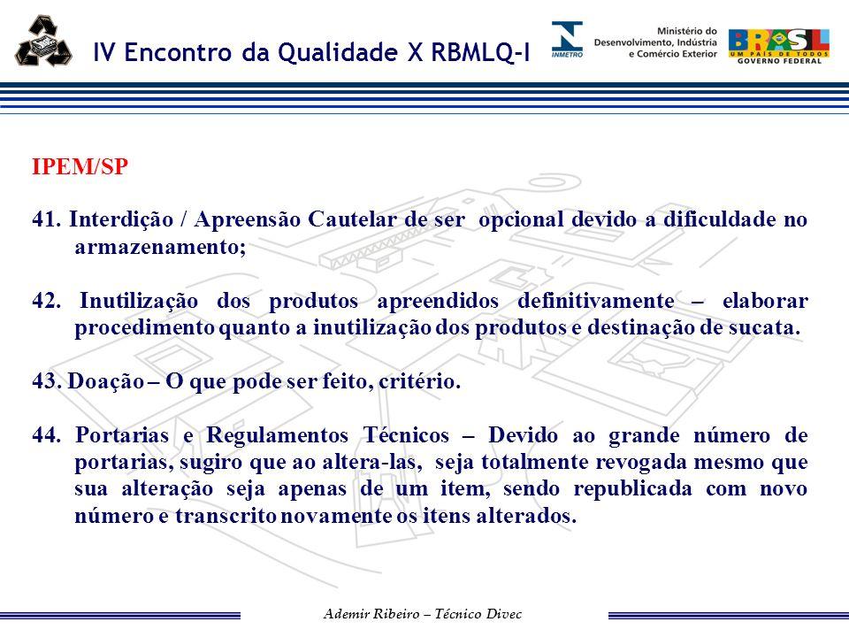 IV Encontro da Qualidade X RBMLQ-I Ademir Ribeiro – Técnico Divec 45.
