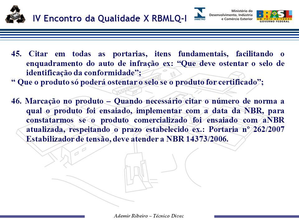 IV Encontro da Qualidade X RBMLQ-I Ademir Ribeiro – Técnico Divec IMEQ/AL 47.