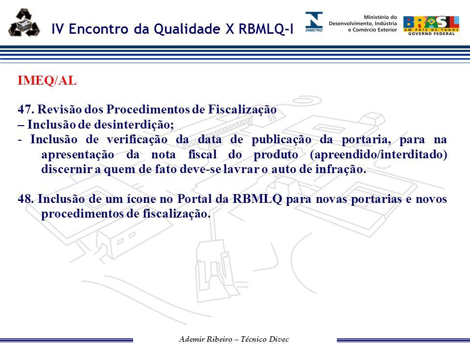 IV Encontro da Qualidade X RBMLQ-I Ademir Ribeiro – Técnico Divec IBAMETRO 49.