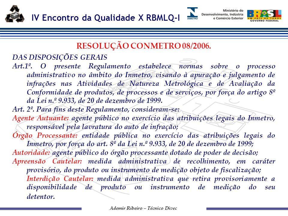 IV Encontro da Qualidade X RBMLQ-I Ademir Ribeiro – Técnico Divec DA APREENSÃO E DA INTERDIÇÃO CAUTELARES Art.