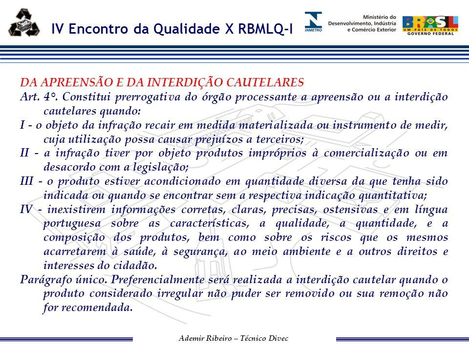 IV Encontro da Qualidade X RBMLQ-I Ademir Ribeiro – Técnico Divec Art.