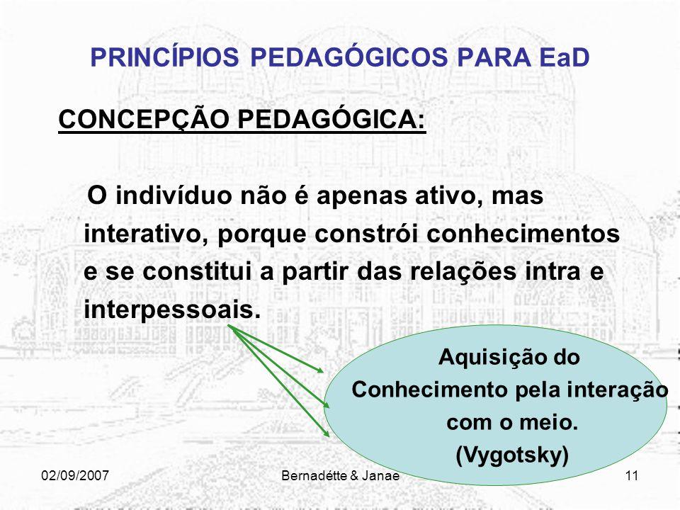 02/09/2007Bernadétte & Janae10 OS OBJETOS PEDAGÓGICOS Que se revertem nas possibilidades tecnológicas e pedagógicas de reutilização, atualização, cust