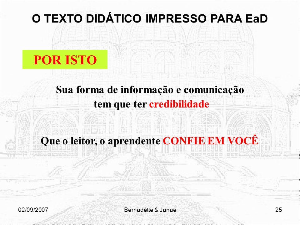 02/09/2007Bernadétte & Janae24 No texto que você produz TUDO se torna evidente: porque não dizer sua personalidade seus valores suas crenças seu conhe