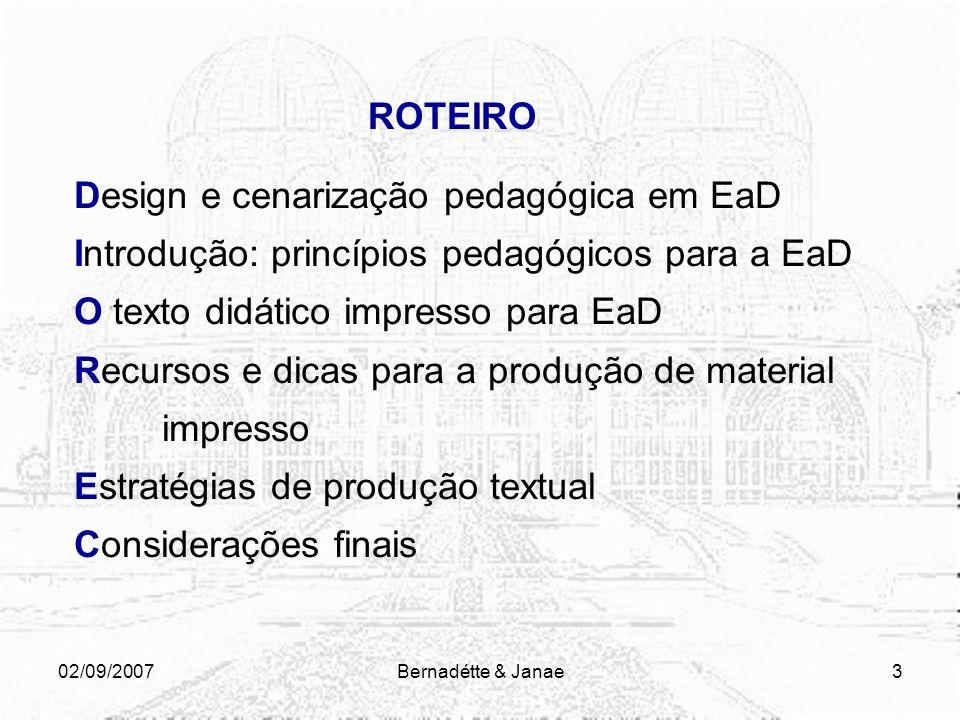 02/09/2007Bernadétte & Janae23 Quais diferenças e semelhanças existem entre um material impresso utilizado nas aulas presenciais e um material impresso para EaD.