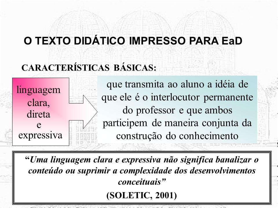 02/09/2007Bernadétte & Janae30 O TEXTO DIDÁTICO IMPRESSO PARA EaD CARACTERÍSTICAS BÁSICAS: : a escrita se organiza de forma hipertextual o aluno/leito