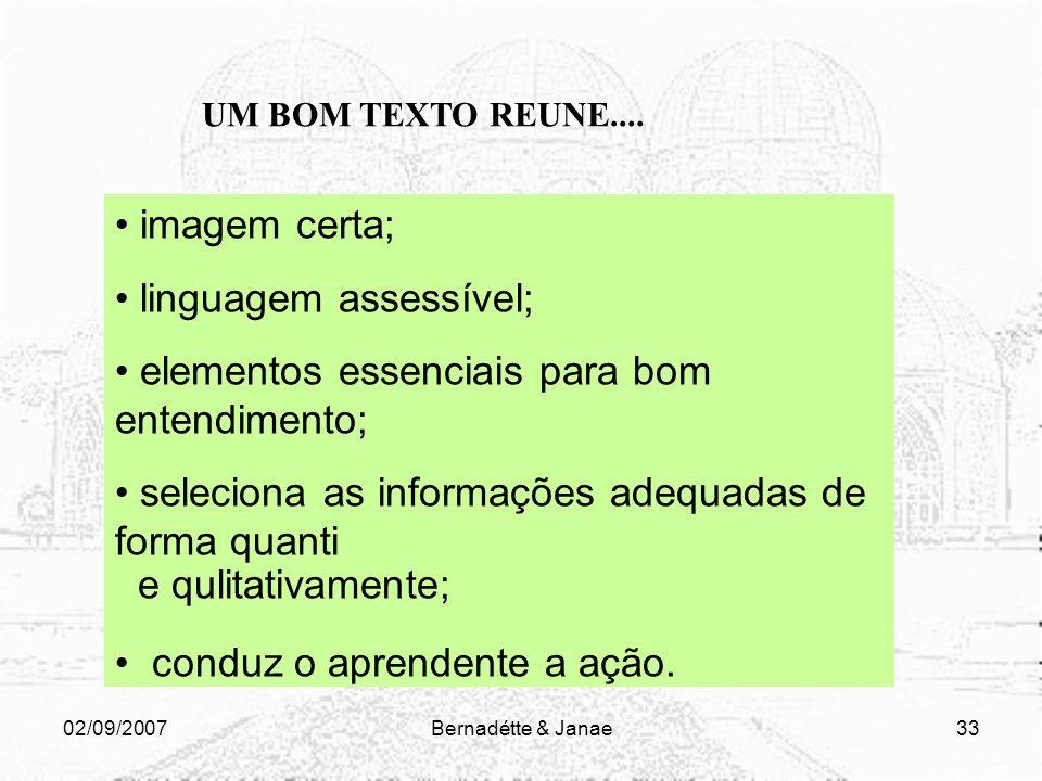 02/09/2007Bernadétte & Janae32 Tornar a informação mais visual; Utilizar linguagem atualizada; Que os recursos digitais sejam mais inteligentes; Que a