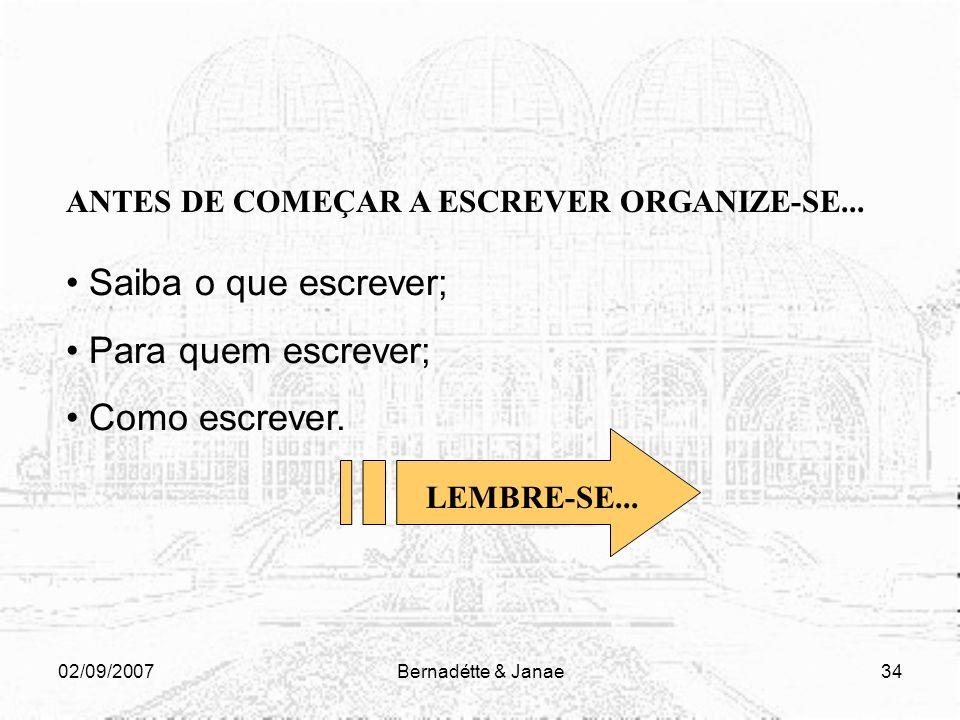 02/09/2007Bernadétte & Janae33 UM BOM TEXTO REUNE.... imagem certa; linguagem assessível; elementos essenciais para bom entendimento; seleciona as inf