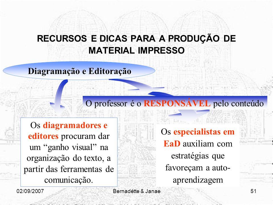02/09/2007Bernadétte & Janae50 RECURSOS E DICAS PARA A PRODUÇÃO DE MATERIAL IMPRESSO Em lugar de notas de rodapé dispor de recurso da caixa de texto e