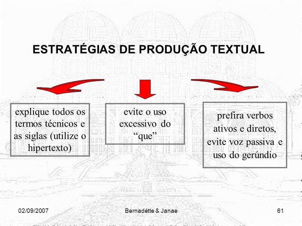02/09/2007Bernadétte & Janae60 ESTRATÉGIAS DE PRODUÇÃO TEXTUAL dê preferência às frases curtas, na ordem direta (sujeito, verbo, complemento). Interca