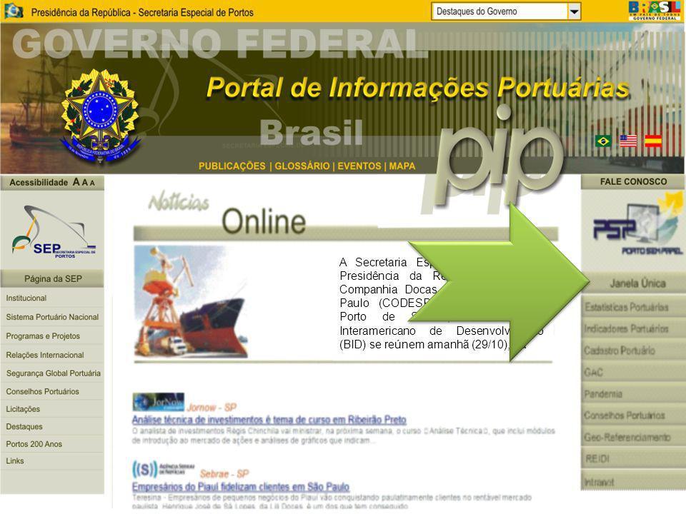 A Secretaria Especial de Portos da Presidência da República (SEP), a Companhia Docas do Estado de São Paulo (CODESP), administradora do Porto de Santo