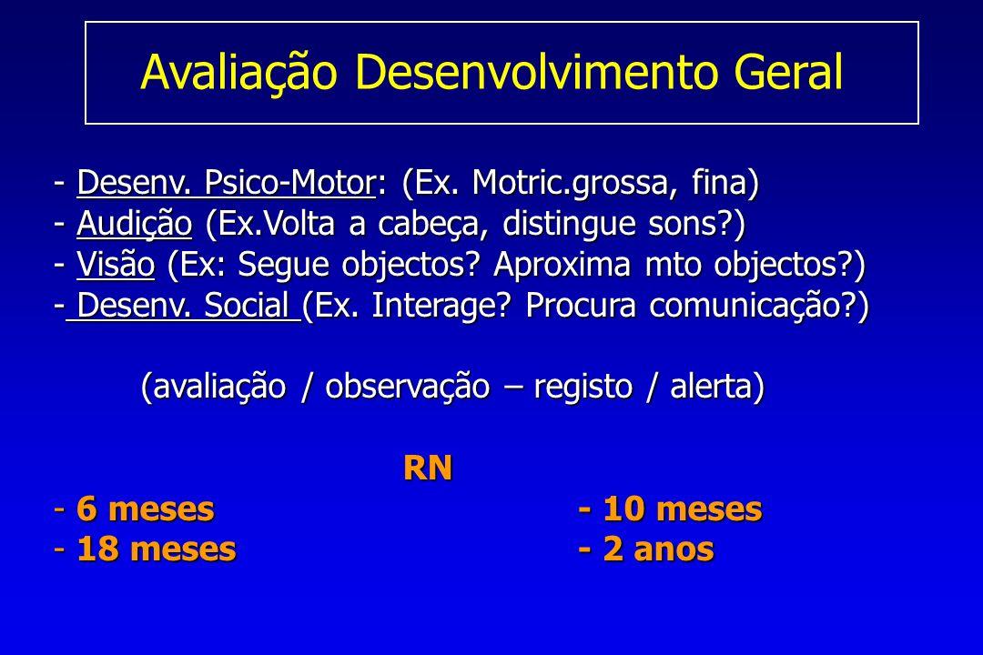 Avaliação Desenvolvimento Geral - Desenv.Psico-Motor: (Ex.