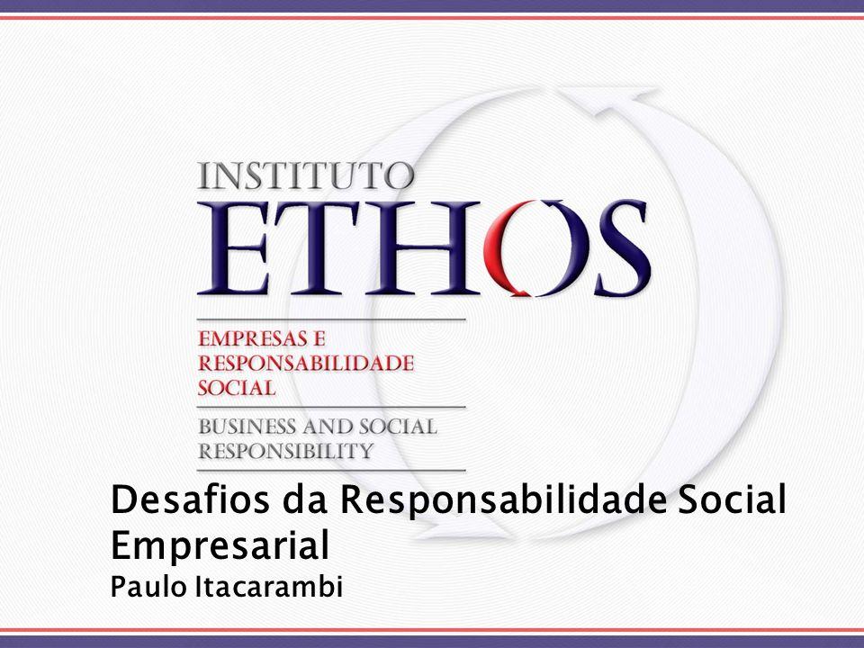 Missão: Mobilizar, sensibilizar e ajudar as empresas a gerir seus negócios de forma socialmente responsável, tornando-as parceiras na construção de uma sociedade sustentável e justa.