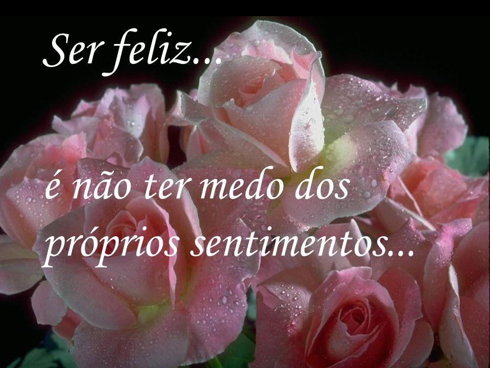Diagramação - Ir.M. Luiza Morschel, SND, 2003 11 Ser feliz não é ter uma vida perfeita...