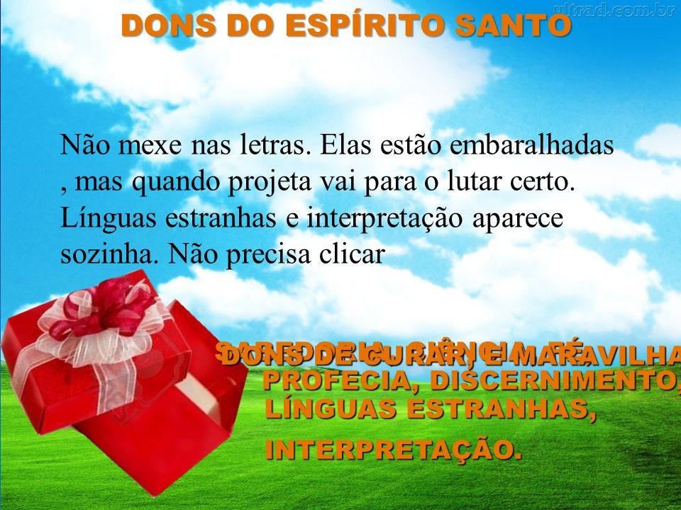 DONS DO ESPÍRITO SANTO SÃO COMO PEDRA PRECIOSAS, COMO OS PERFUME DA ROSAS