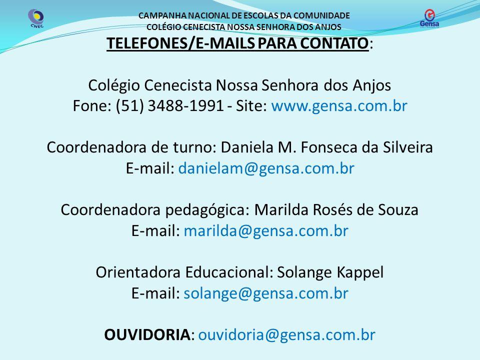 CAMPANHA NACIONAL DE ESCOLAS DA COMUNIDADE COLÉGIO CENECISTA NOSSA SENHORA DOS ANJOS TELEFONES/E-MAILS PARA CONTATO: Colégio Cenecista Nossa Senhora d