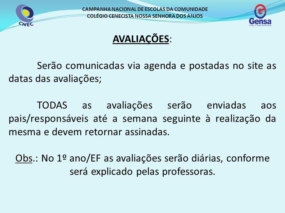 CAMPANHA NACIONAL DE ESCOLAS DA COMUNIDADE COLÉGIO CENECISTA NOSSA SENHORA DOS ANJOS AVALIAÇÕES: Serão comunicadas via agenda e postadas no site as da