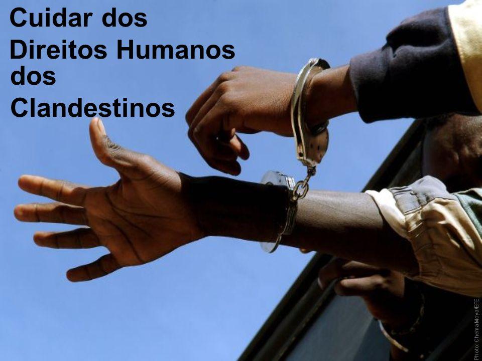 Cuidar dos Direitos Humanos Photo: Chema Moya/EFE dos Clandestinos