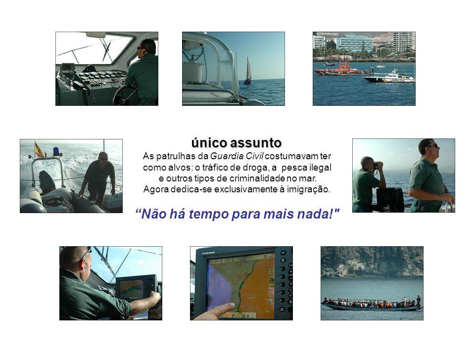 único assunto As patrulhas da Guardia Civil costumavam ter como alvos: o tráfico de droga, a pesca ilegal e outros tipos de criminalidade no mar.
