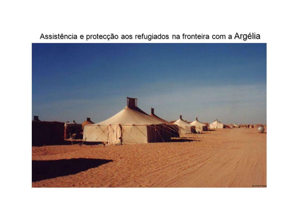 Assistência e protecção aos refugiados na fronteira com a Argélia El-Hna-Tindouf