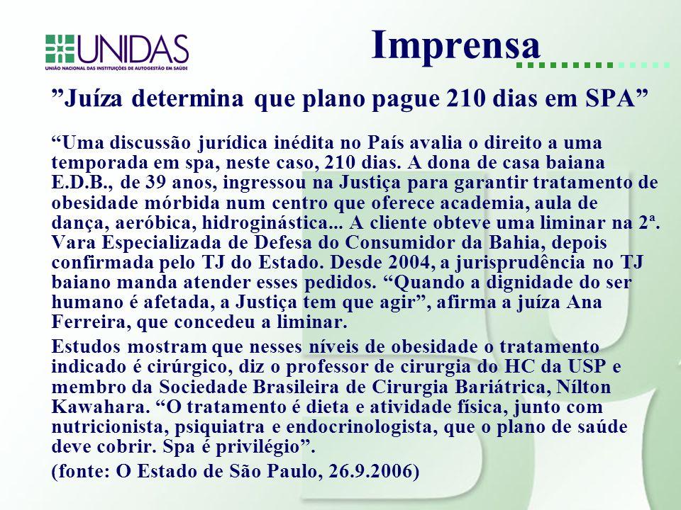 Imprensa Juíza determina que plano pague 210 dias em SPA Uma discussão jurídica inédita no País avalia o direito a uma temporada em spa, neste caso, 2