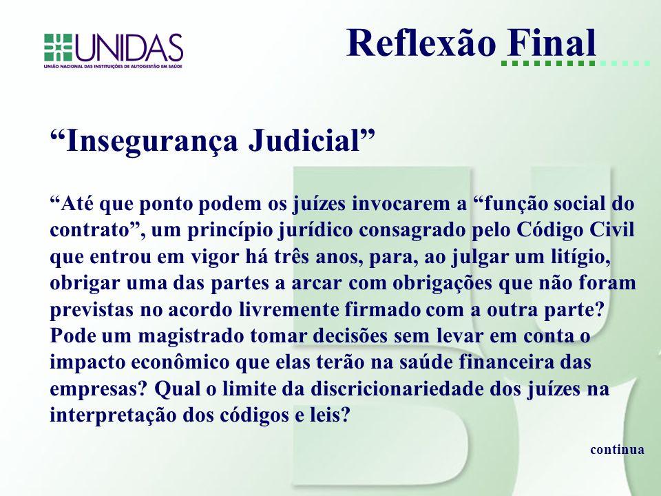 Insegurança Judicial Até que ponto podem os juízes invocarem a função social do contrato, um princípio jurídico consagrado pelo Código Civil que entro