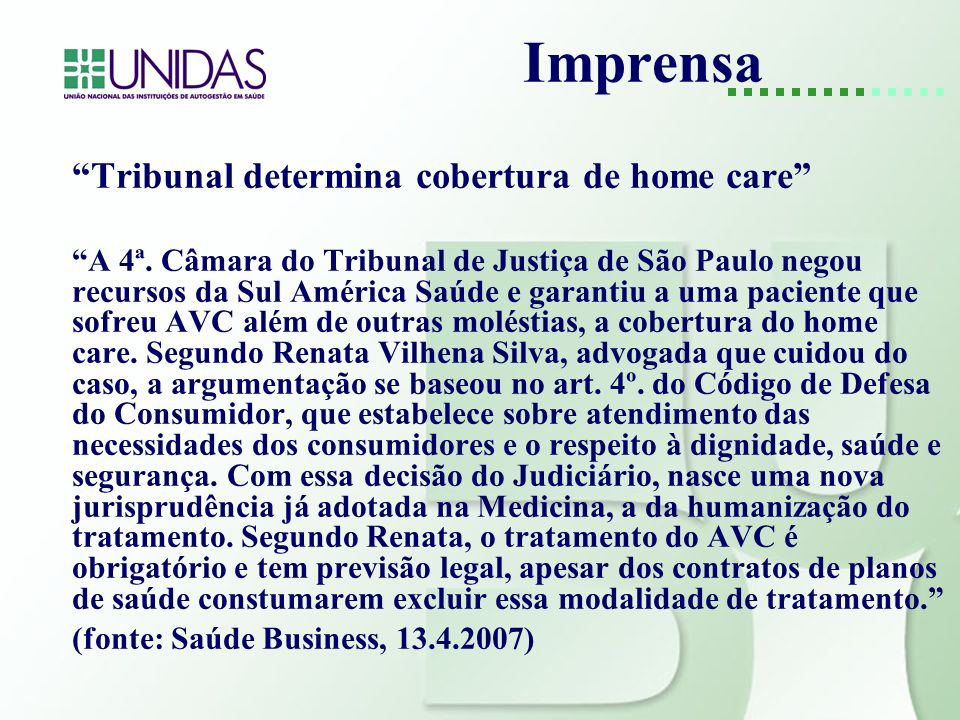 Imprensa Tribunal determina cobertura de home care A 4ª.