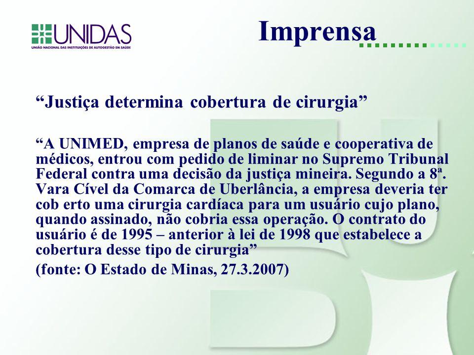 Imprensa Justiça determina cobertura de cirurgia A UNIMED, empresa de planos de saúde e cooperativa de médicos, entrou com pedido de liminar no Suprem
