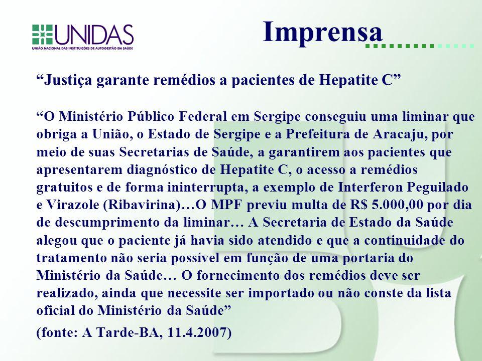 Imprensa Justiça garante remédios a pacientes de Hepatite C O Ministério Público Federal em Sergipe conseguiu uma liminar que obriga a União, o Estado