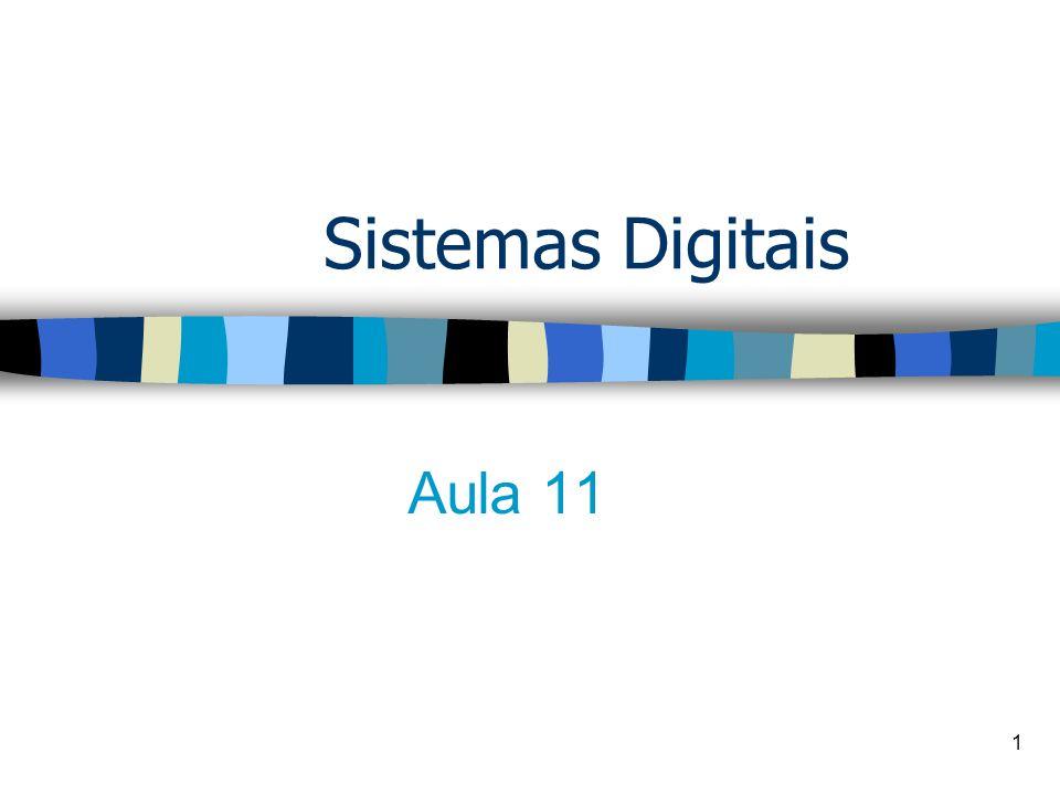 1 Sistemas Digitais Aula 11