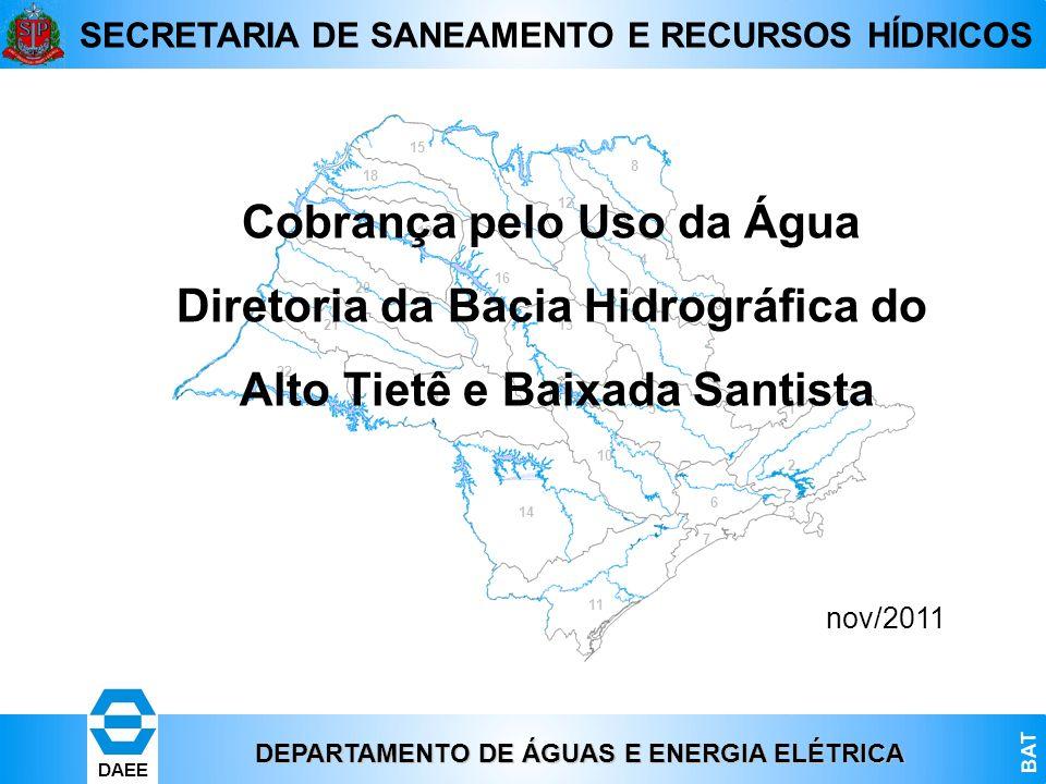 DEPARTAMENTO DE ÁGUAS E ENERGIA ELÉTRICA BAT DAEE SECRETARIA DE SANEAMENTO E RECURSOS HÍDRICOS 22 21 20 19 18 15 17 16 14 13 11 10 6 7 2 1 3 5 8 12 4