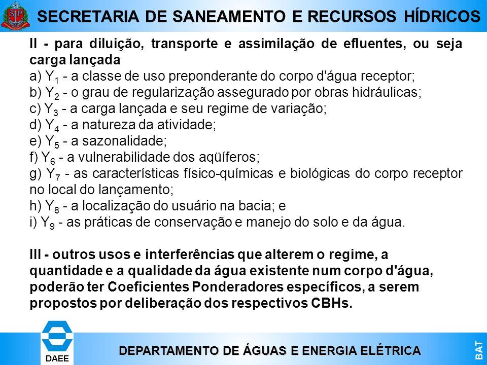 DEPARTAMENTO DE ÁGUAS E ENERGIA ELÉTRICA BAT DAEE SECRETARIA DE SANEAMENTO E RECURSOS HÍDRICOS II - para diluição, transporte e assimilação de efluent