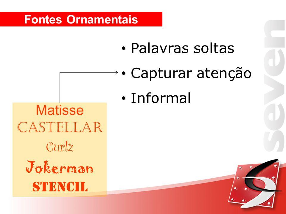 Fontes Ornamentais Matisse Castellar Curlz Jokerman Stencil Palavras soltas Capturar atenção Informal