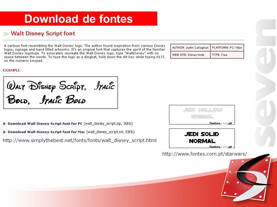 Download de fontes http://www.fontes.com.pt/starwars/ http://www.simplythebest.net/fonts/fonts/walt_disney_script.html