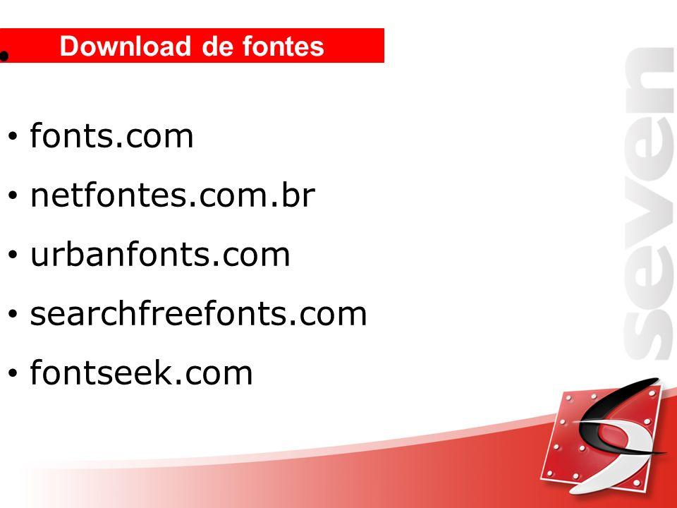 Download de fontes fonts.com netfontes.com.br urbanfonts.com searchfreefonts.com fontseek.com