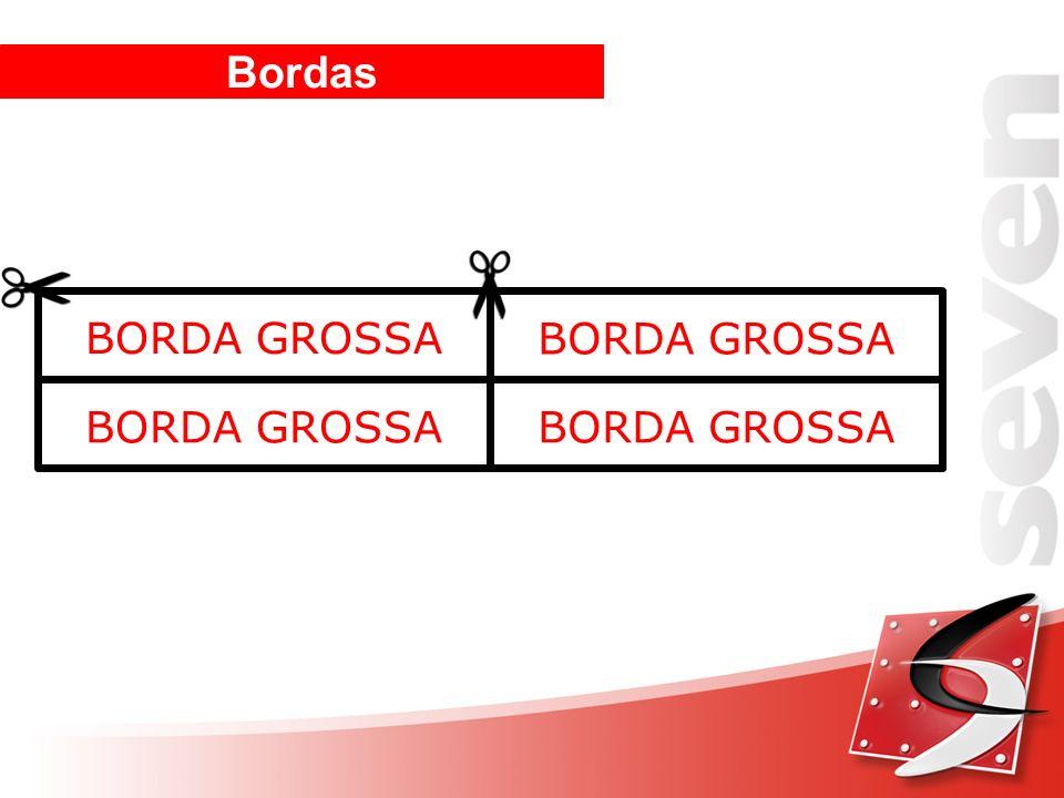 Bordas BORDA GROSSA