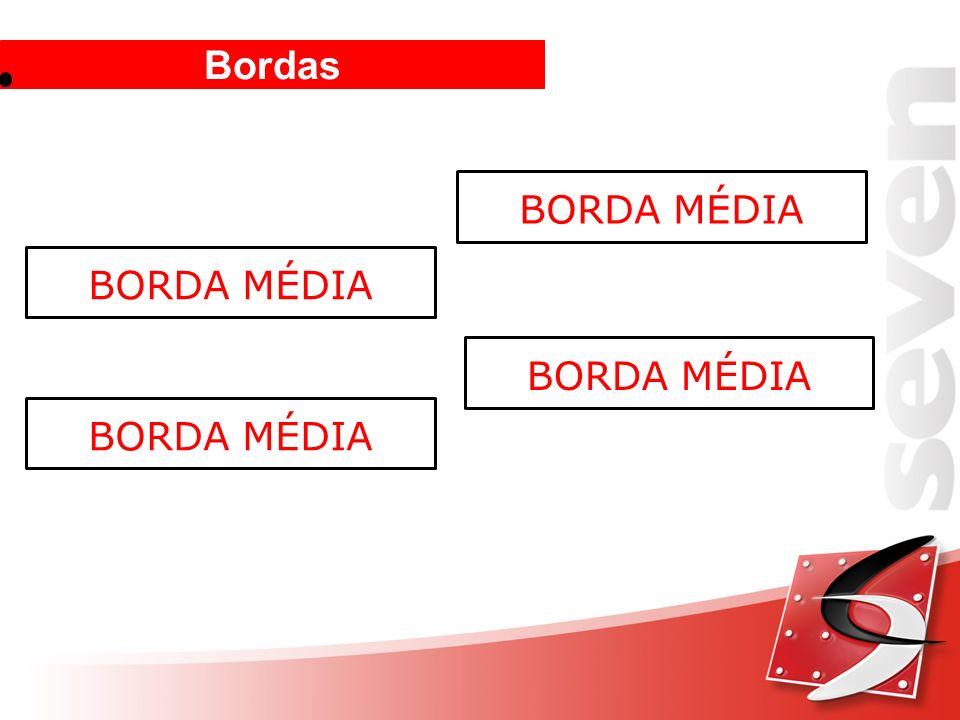 Bordas BORDA MÉDIA
